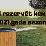 Vai tagad ir labākais laiks, lai rezervētu kempingu 2021.gadam?
