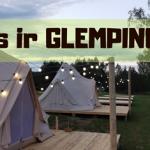 Kas ir Glempings?